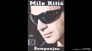 Mile Kitic - Tatina maza - (Audio 2005)