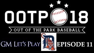 Out of the Park Baseball (OOTP) 18: Detroit Tigers GM Let's Play Episode 11