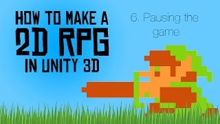 How to make a 2D RPG in Unity 3D - 6. Pausing the game