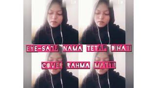 Download EYE [Satu Nama Tetap Dihati]_Sing cover Rahma Matiti