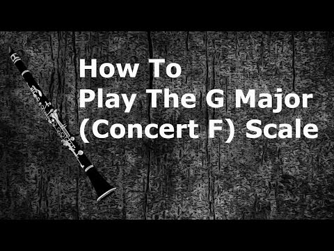 Clarinet Tutorial: Major Scales - Level 3 G Major (Concert F) Scale