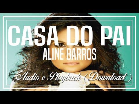 Aline Barros - Casa do Pai (Download Áudio e Playback)