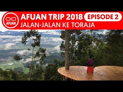 afuan-trip-2018-episode-2---jalan-jalan-ke-toraja