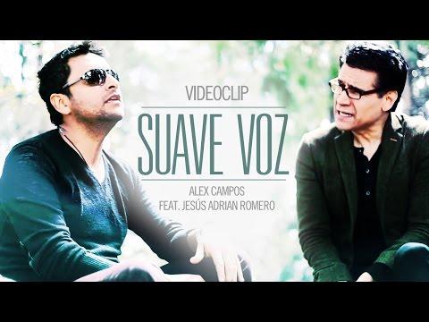 Suave Voz - Alex Campos ft. Jesús Adrián Romero