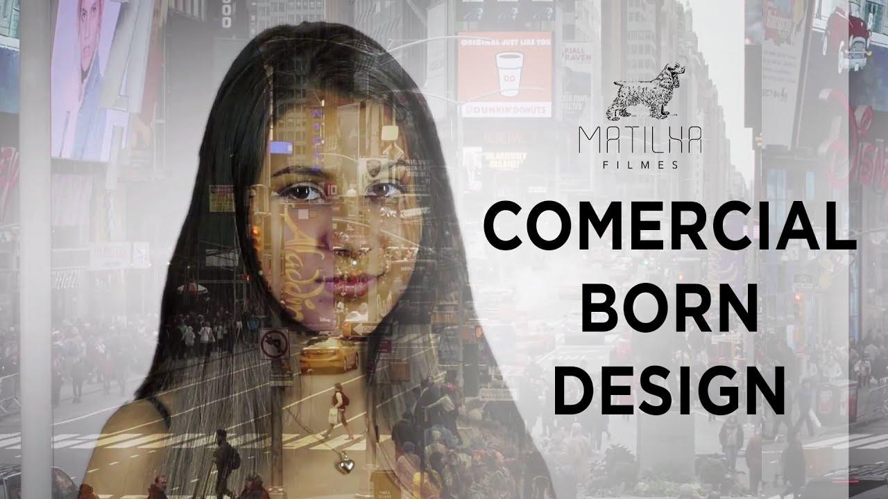 """Comercial """"Born Design - 2017"""""""