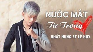 Nước Mắt Từ Trong Tim - Dương Nhất Hưng ft Lê Huy [Audio Official]]