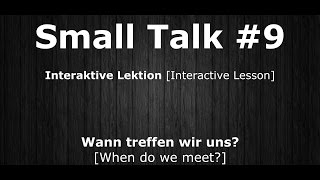 Deutsch Lernen | Interaktive Lektion 09 | Wann treffen wir uns? | #SmallTalk | Learn German HD♫