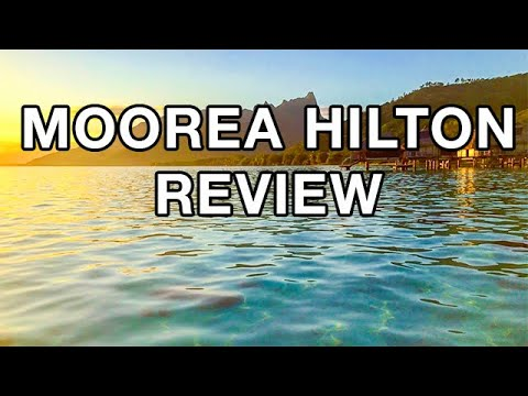 REVIEW - Hilton Moorea Lagoon Resort & Spa (Moorea, French Polynesia)