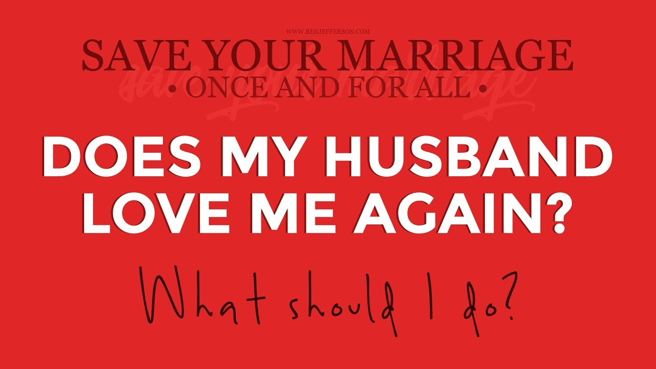 what to do to make my husband love me