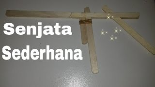 Cara Membuat Senjata Karet Sederhana (How To Make Gun)