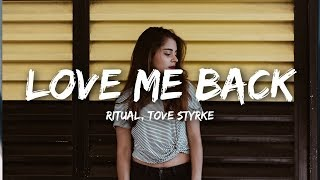 RITUAL, Tove Styrke - Love Me Back (Lyrics) Young Bombs Remix