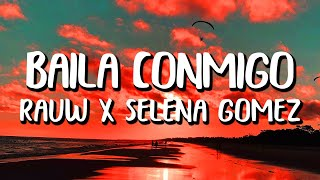 Selena Gomez x Rauw Alejandro - Baila Conmigo (Letra/Lyrics)