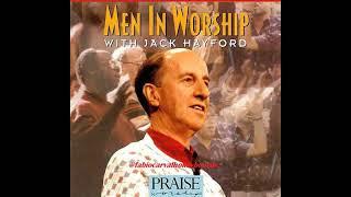 HOSANNA!MUSIC Jack Williams Hayford- Men In Worship (Full) (1995)