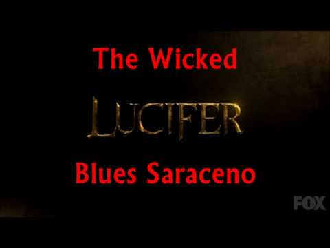 The Wicked-Blues Saraceno Lyrics (Lucifer)