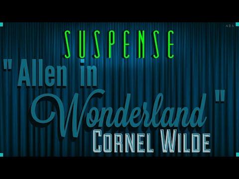 "CORNEL WILDE Is Lost as ""Allen in Wonderland"" Really Good SUSPENSE Episode"