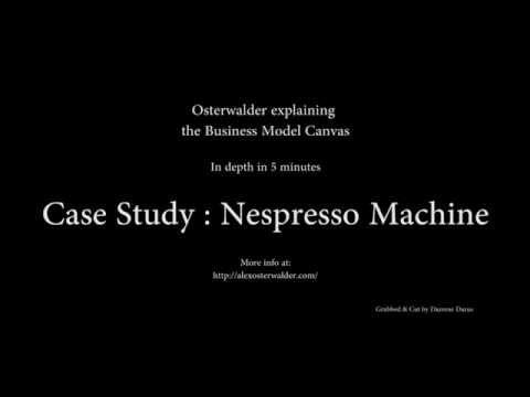 Osterwalder Explaining The Nespresso's Business Model Canvas