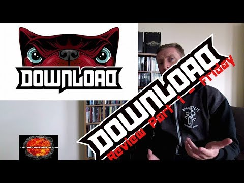 Download Festival UK 2018 Review Part 1 - Friday