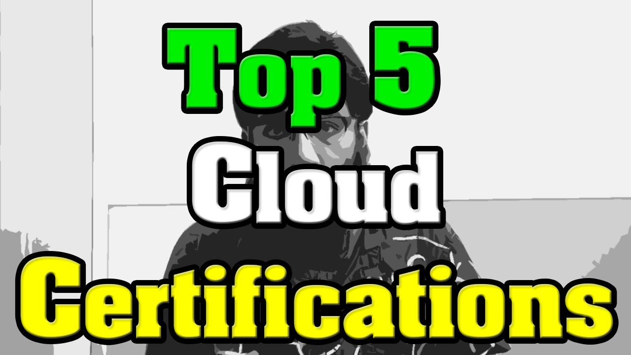 🔻Top 5 Cloud Certifications🔺 - YouTube