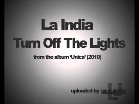 La India - Turn Off The Lights