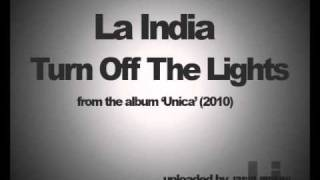 La India - Turn Off The Lights