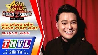 THVL   Ca sĩ giấu mặt 2016 - Tập 7: Quang Vinh   Vòng 3 - Dịu dàng đến từng phút giây