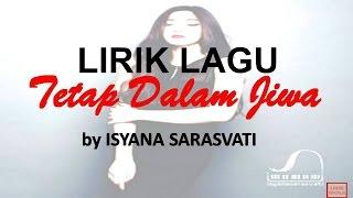 LIRIK LAGU ~ TETAP DALAM JIWA BY ISYANA SARASVATI