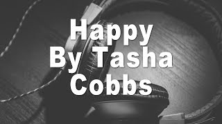 Tasha Cobbs | Happy Instrumental Music & Lyrics