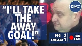 i ll take the away goal   psg 2 1 chelsea   fan cam