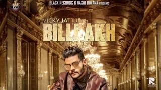 New Punjabi Songs 2017   Full Song   Billi Akh   Vicky Jattu   Latest Punjabi Songs 2017