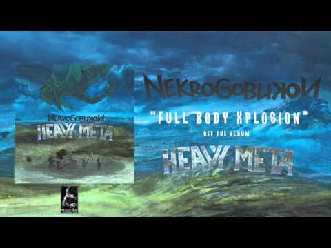 Nekrogoblikon - Full Body Xplosion [NEW SONG]