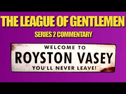 The League of Gentlemen - S2 commentary [couchtripper]
