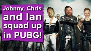 Johnny, Chris and Ian squad up in PlayerUnknown's Battlegrounds