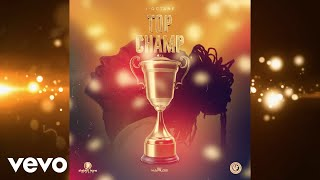 I Octane - Top Champ (Official Audio)