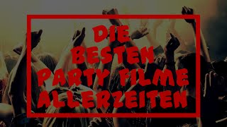 Die besten Party Filme allerzeiten