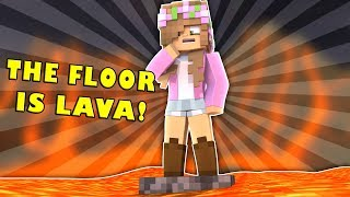 THE FLOOR IS LAVA! Minecraft Little Kelly