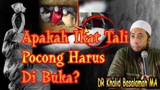 Bagaimana Hukum Membuka Ikat Tali Pocong? |DR Khalid Basalamah MA