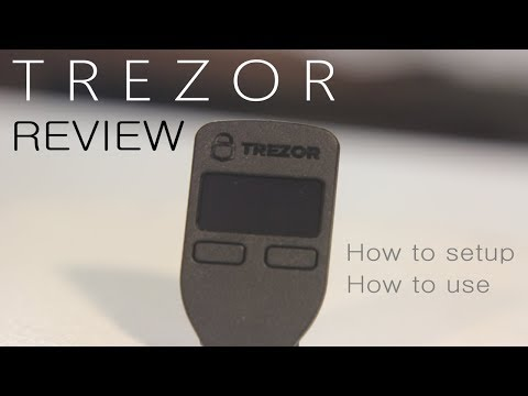 Trezor Review - How to Setup - How to Use