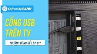 Công dụng của cổng USB trên Tivi | Điện máy XANH