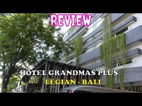 HOTEL GRANDMAS PLUS LEGIAN BALI REVIEW