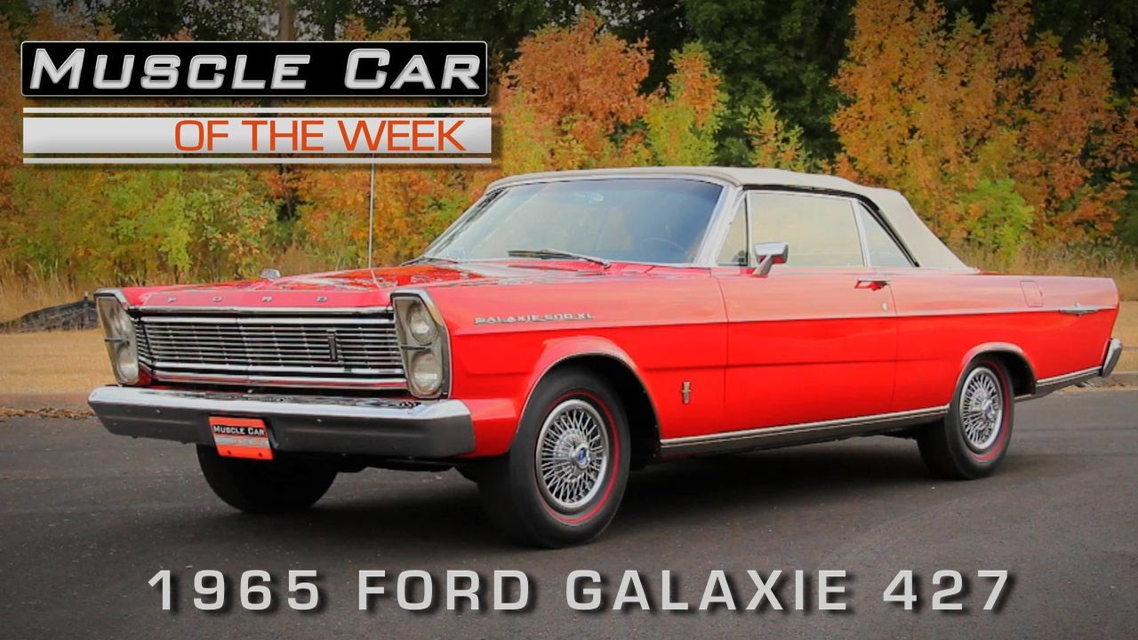 Muscle Car Of The Week Video Episode  142  1965 Ford Galaxie 427 R     Muscle Car Of The Week Video Episode  142  1965 Ford Galaxie 427 R Code    YouTube
