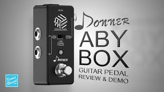 Do You Need An ABY Pedal? Donner ABY Box Review
