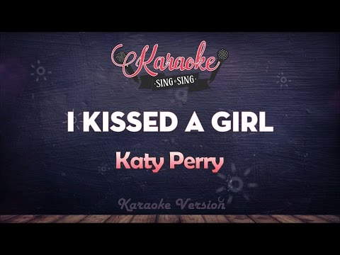 Katy Perry - I Kissed A Girl | SING SING KARAOKE