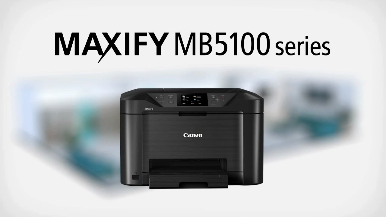 Maxify Mb5100 Series Youtube