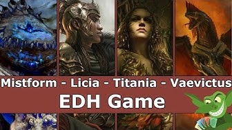 Mistform vs Vaevictus vs Titania vs Licia EDH / CMDR game play video