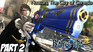 Bayonetta 2 Gameplay Walkthrough Part 2 - Noatun, The City of Genesis - Nintendo Wii U