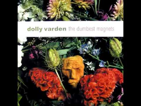 Dolly Varden - The Thing You Love Is Killing You