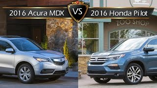 2016 honda pilot vs acura mdx by the numbers sibling rivalry edition
