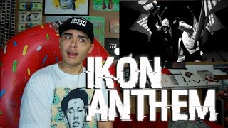 iKON - ANTHEM MV Reaction [DAAAAAYYYUUUUMMM]
