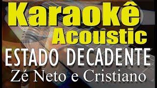 Baixar Zé Neto e Cristiano - ESTADO DECADENTE (Karaokê Acústico) playback