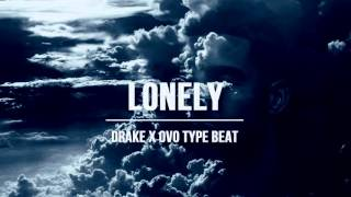 Drake x OVO Type Beat- Lonely (Free Download)